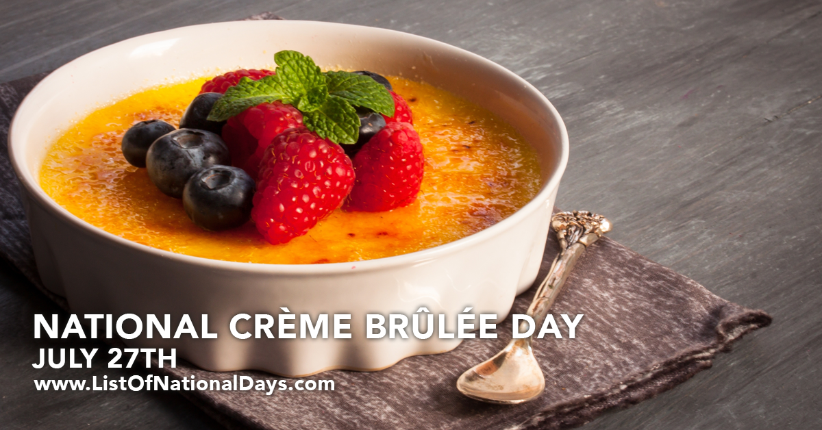 NATIONAL CREME BRULEE DAY - List Of National Days