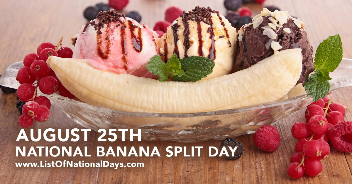 NATIONAL BANANA SPLIT DAY - List Of National Days