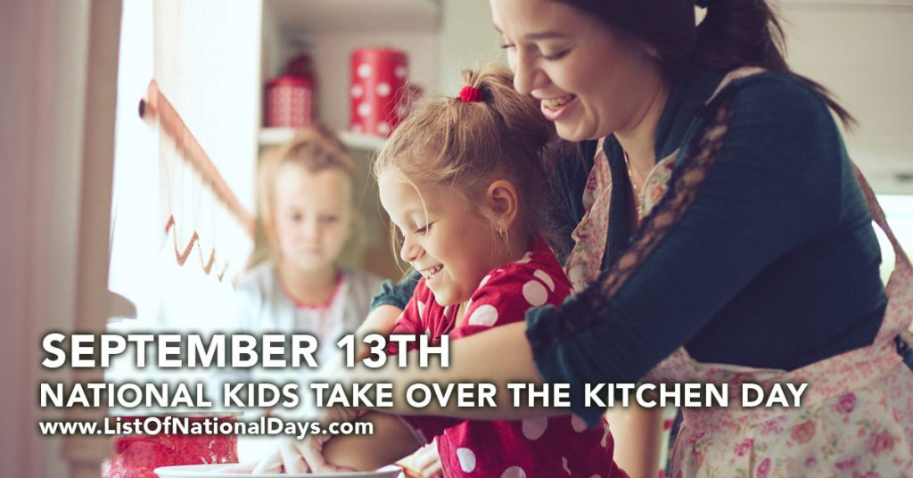 NATIONAL KIDS TAKE OVER THE KITCHEN DAY