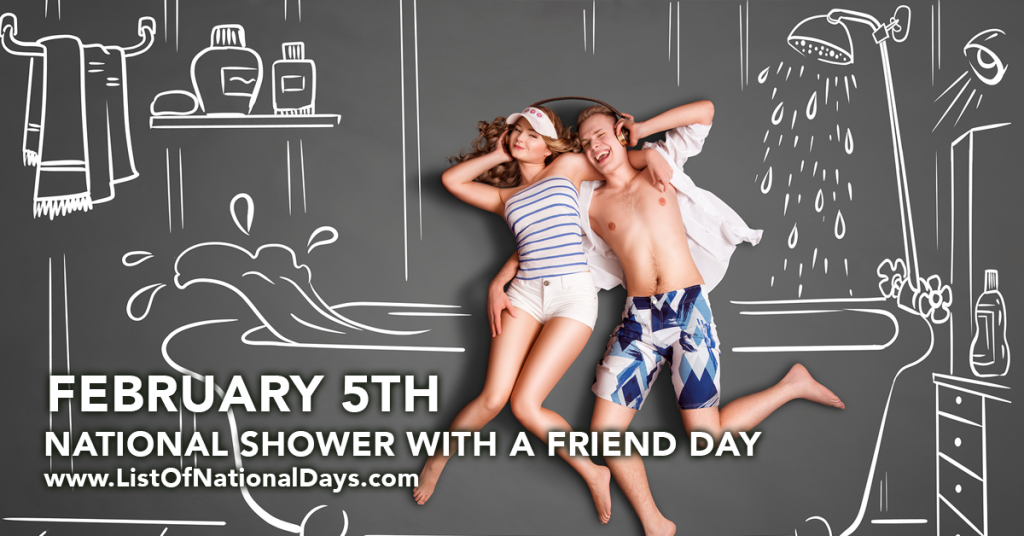 NATIONAL SHOWER WITH A FRIEND DAY