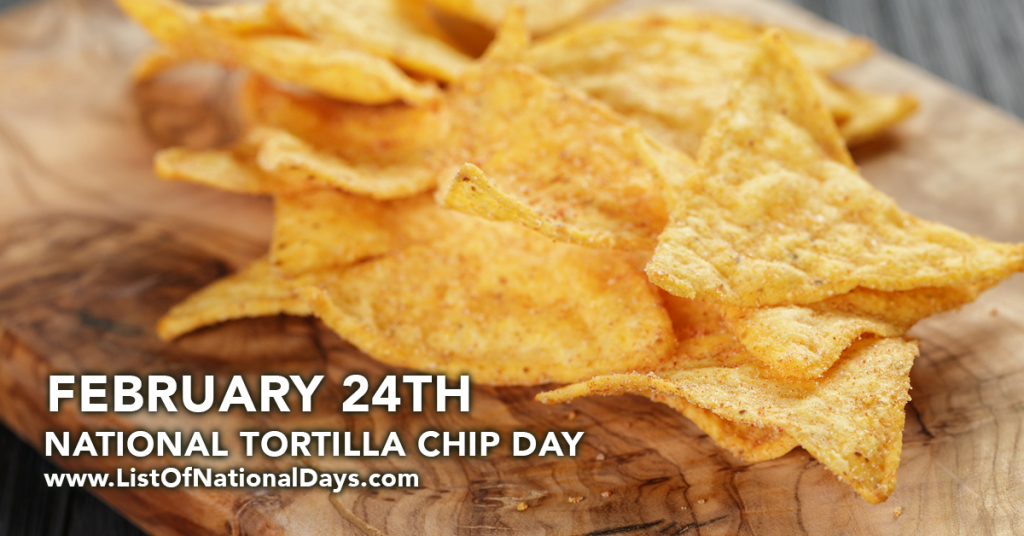 NATIONAL TORTILLA CHIP DAY