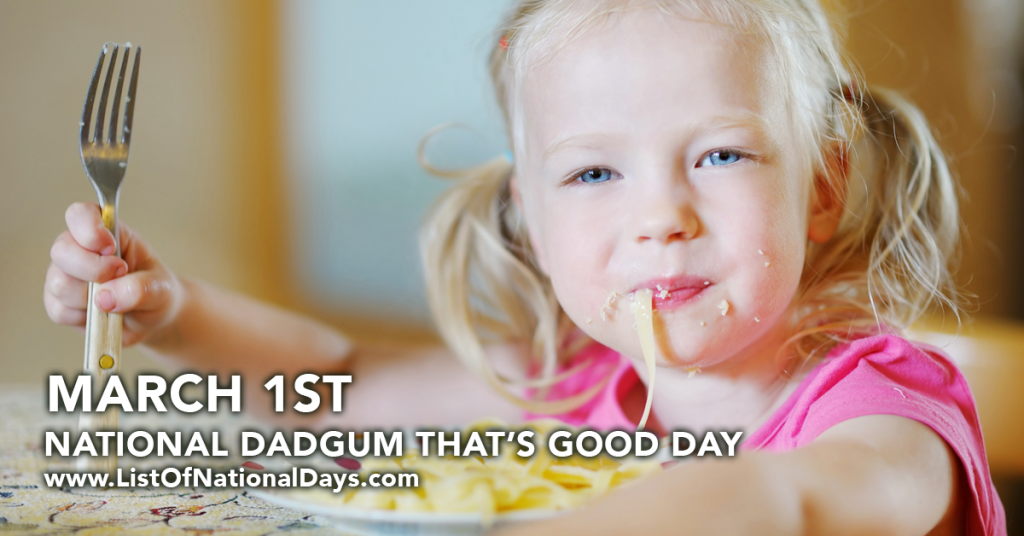NATIONAL DADGUM THAT'S GOOD DAY