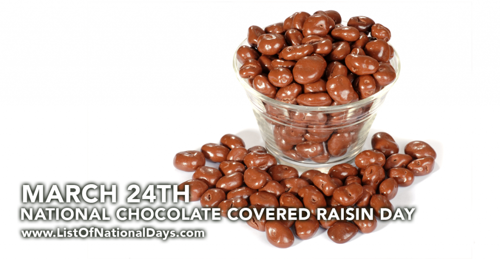 NATIONAL CHOCOLATE COVERED RAISIN DAY