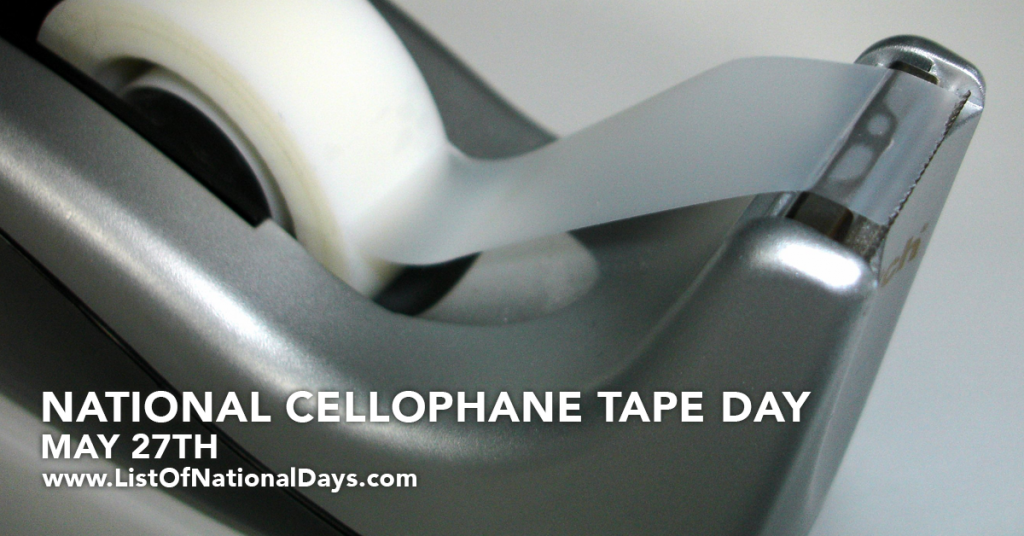 NATIONAL CELLOPHANE TAPE DAY