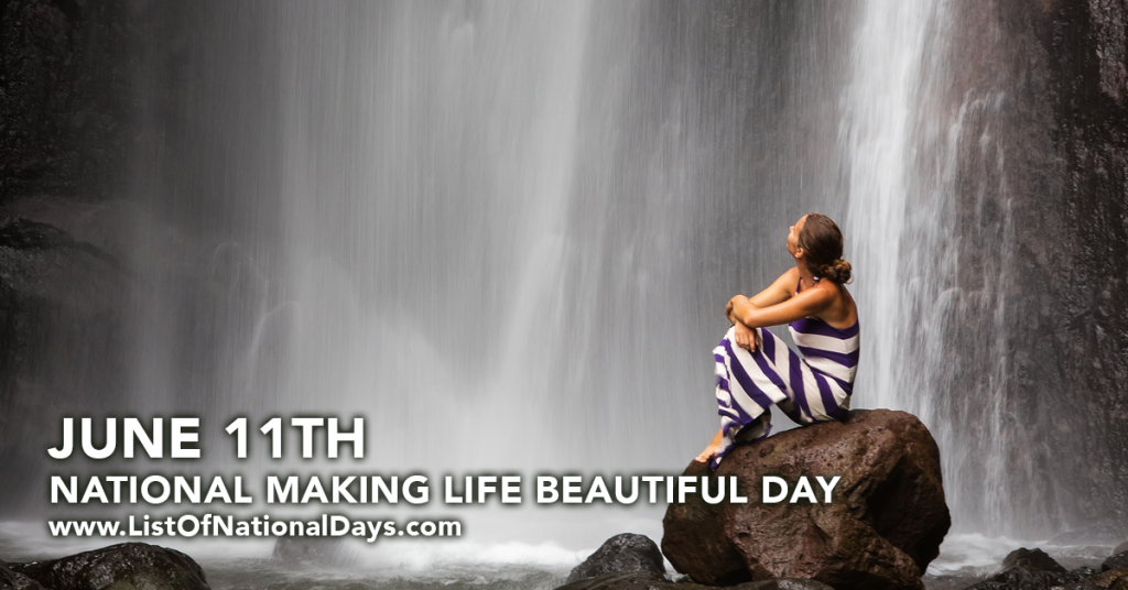 NATIONAL MAKING LIFE BEAUTIFUL DAY