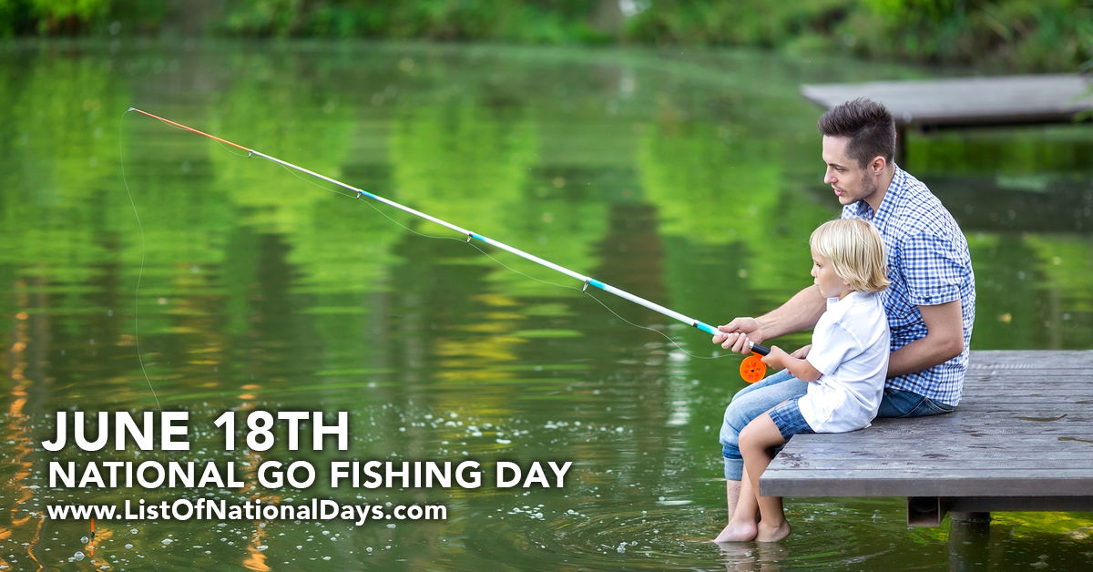 National go fishing day list of national days for Best fishing days 2017