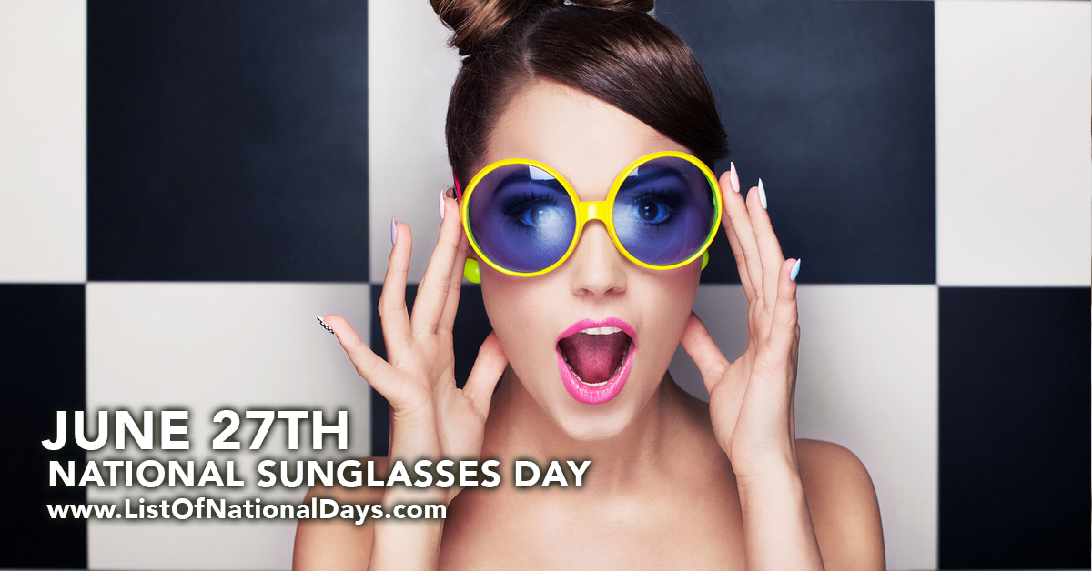 JUNE 27TH NATIONAL SUNGLASSES DAY
