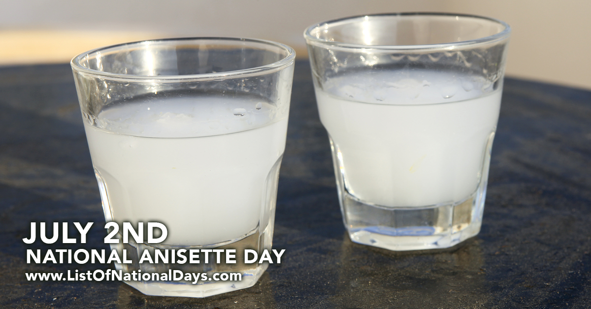 NATIONAL ANISETTE DAY - List Of National Days