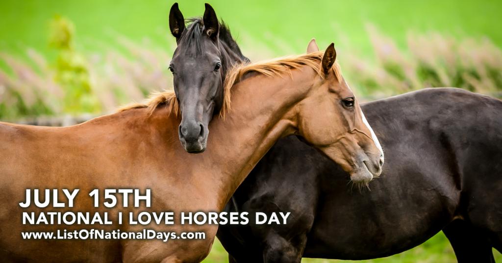 NATIONAL I LOVE HORSES DAY