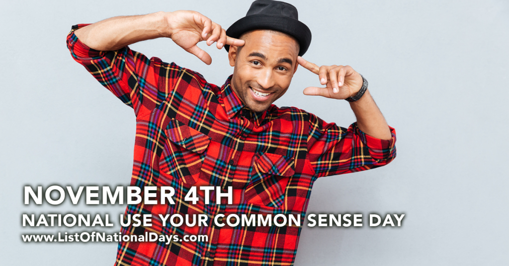 NATIONAL USE YOUR COMMON SENSE DAY