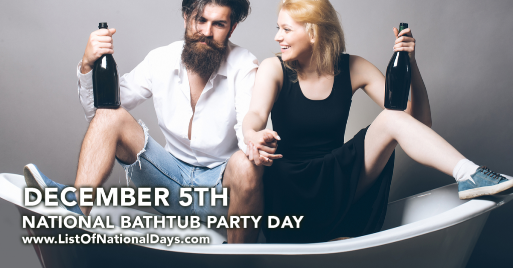 NATIONAL BATHTUB PARTY DAY