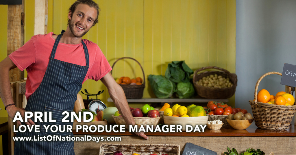 LOVE YOUR PRODUCE MANAGER DAY