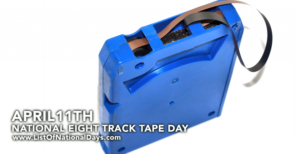 NATIONAL EIGHT TRACK TAPE DAY