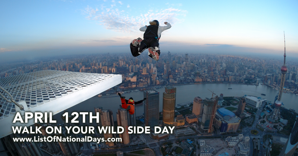 WALK ON YOUR WILD SIDE DAY