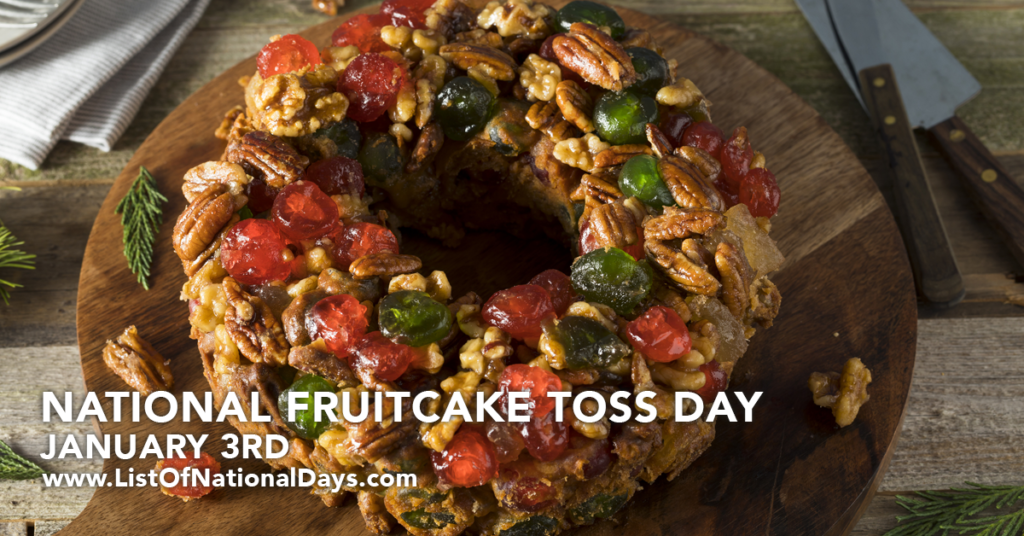 NATIONAL FRUITCAKE TOSS DAY
