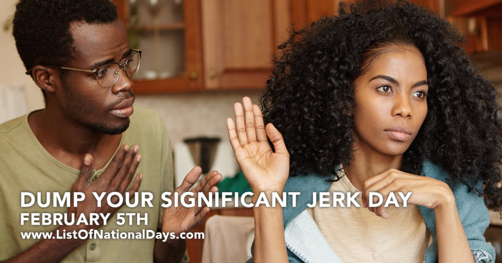 DUMP YOUR SIGNIFICANT JERK DAY
