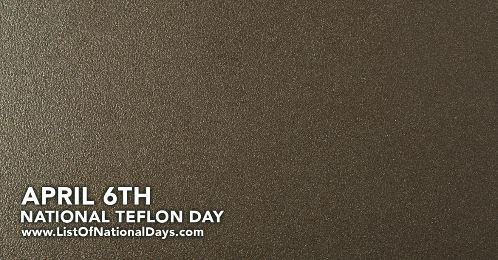 NATIONAL TEFLON DAY