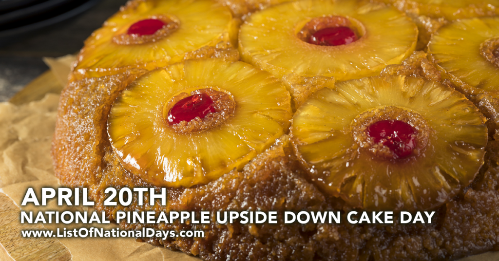 NATIONAL PINEAPPLE UPSIDE DOWN CAKE DAY