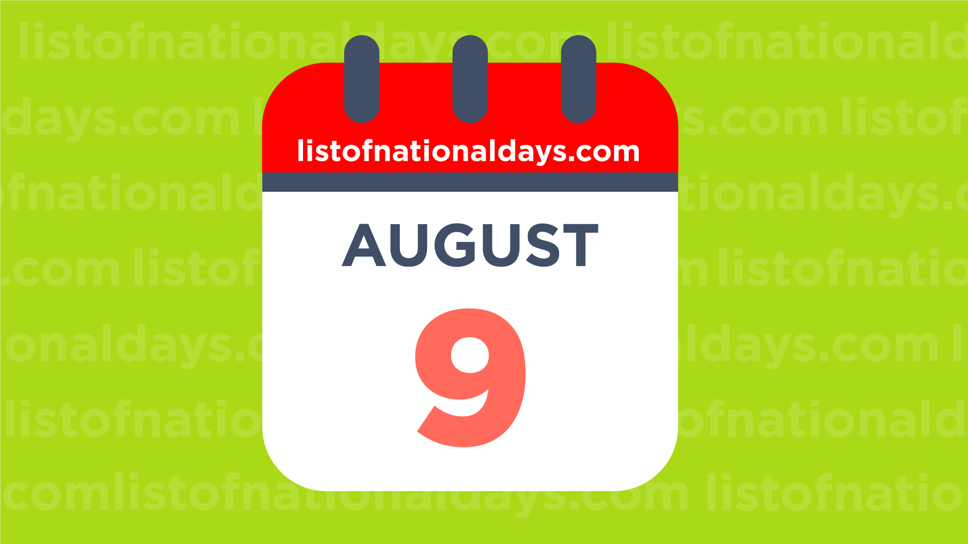 AUGUST 9TH: National Holidays,Observances & Famous Birthdays  |9 August