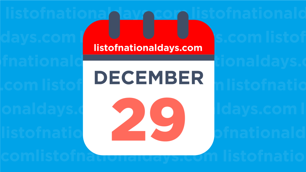 DECEMBER 29TH HOLIDAYS,OBSERVANCES & FAMOUS BIRTHDAYS