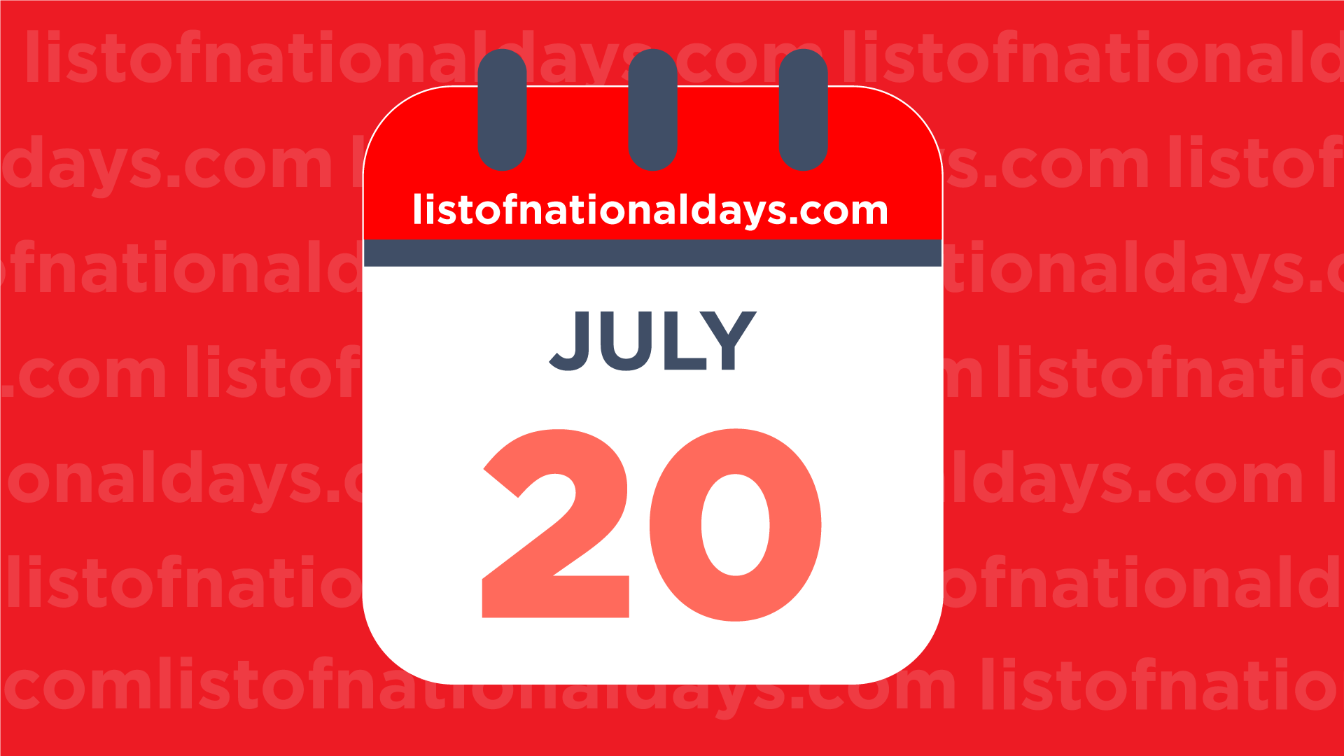 JULY 20TH: National Holidays,Observances & Famous Birthdays