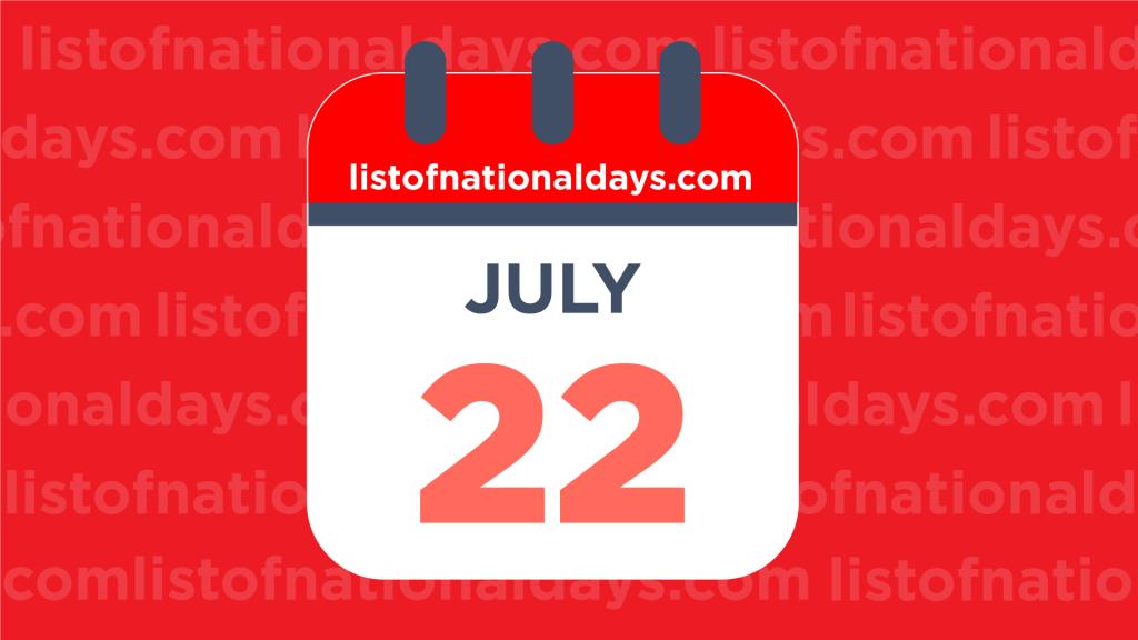JULY 22ND
