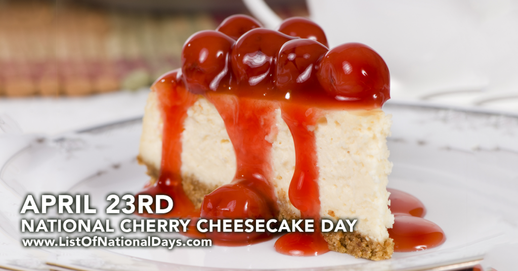 NATIONAL CHERRY CHEESECAKE DAY