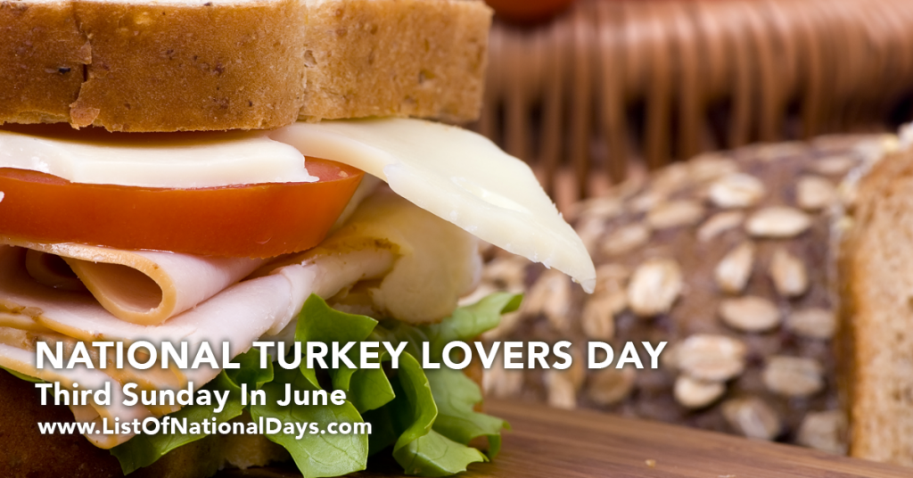 NATIONAL TURKEY LOVER'S DAY