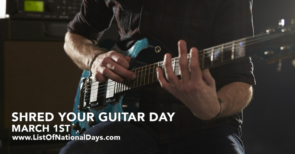 SHRED YOUR GUITAR DAY